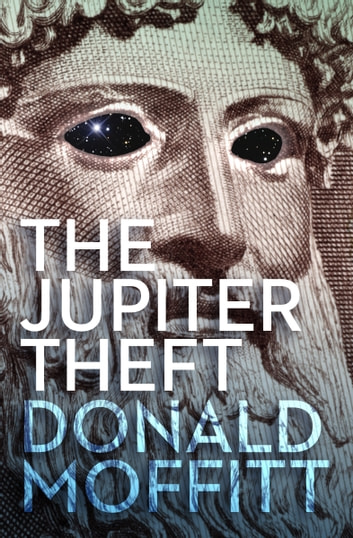 The Jupiter Theft ebook by Donald Moffitt