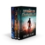 The Superhero's Son Omnibus Volume 1 - Books 1-3 ebook by Lucas Flint