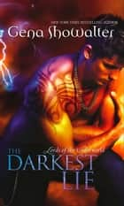 The Darkest Lie (Lords of the Underworld, Book 6) ebook by Gena Showalter