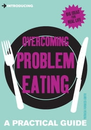Introducing Overcoming Problem Eating - A Practical Guide ebook by Patricia Furness-Smith
