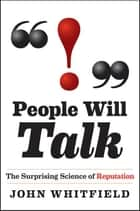 People Will Talk - The Surprising Science of Reputation ebook by