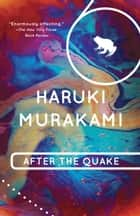 After the Quake ebook by Haruki Murakami