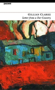 Letter from a Far Country ebook by Gillian Clarke
