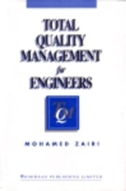 Total Quality Management for Engineers ebook by Zairi, M
