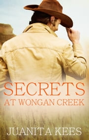 Secrets At Wongan Creek ebook by Juanita Kees