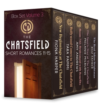 The Chatsfield Short Romances 11-15: New Beginnings at The Chatsfield / Bollywood Comes to The Chatsfield / Room 732: Bridesmaid with Benefits / The Sports Star at The Chatsfield / The Real Adam Brightman (Mills & Boon e-Book Collections) ebook by Fiona Harper,Tara Pammi,Amy Andrews,Melanie Milburne,Roz Fayrer