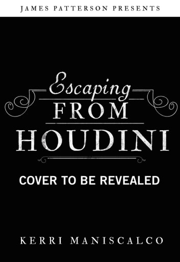 Escaping From Houdini ebook by Kerri Maniscalco