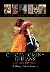 Chickahominy Indians-Eastern Division - A Brief Ethnohistory ebook by Elaine; Ray Adkins