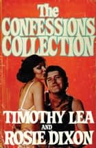 The Confessions Collection ebook by Timothy Lea, Rosie Dixon