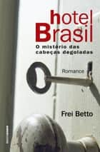 Hotel Brasil ebook by Frei Betto