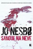Sangue na neve ebook by Jo Nesbø