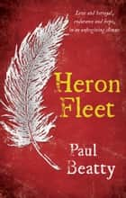 Heron Fleet ebook by Paul Beatty