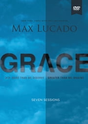 Grace - More Than We Deserve, Greater Than We Imagine ebook by Max Lucado