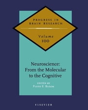 Neuroscience: From the Molecular to the Cognitive ebook by Bloom, Floyd E.