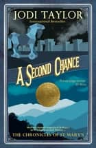 A Second Chance - The Chronicles of St. Mary's series ebook by Jodi Taylor