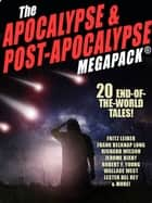The Apocalypse & Post-Apocalypse MEGAPACK® - 20 End-of-the-World Tales ebook by Fritz Leiber, Jerome Bixby