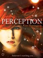 Perception ebook by Kim Harrington