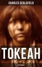 TOKEAH (Westernroman) - Wildwestroman ebook by Charles Sealsfield
