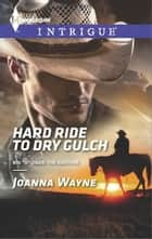 Hard Ride to Dry Gulch 電子書 by Joanna Wayne