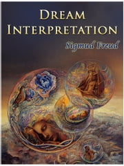 Dream Interpretation ebook by Sigmund Freud