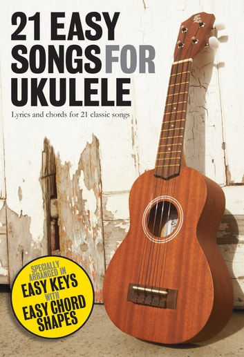 21 Easy Songs For Ukulele Ebook By Wise Publications 9780857127068