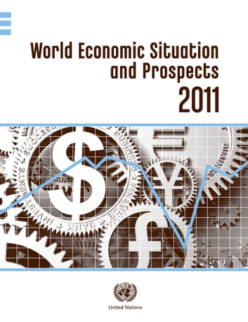 World Economic Situation and Prospects 2011 ebook by United Nations