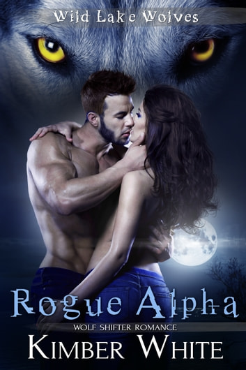 Rogue Alpha ebook by Kimber White