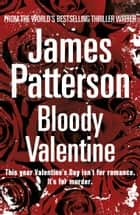Bloody Valentine ebook by James Patterson