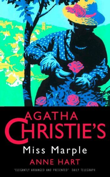 Agatha Christie's Marple: The Life and Times of Miss Jane Marple ebook by Anne Hart