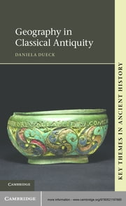 Geography in Classical Antiquity ebook by Dr Daniela Dueck,Kai Brodersen