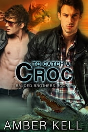 To Catch a Croc - Book 2 ebook by Amber Kell