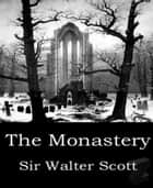 The Monastery ebook by Sir Walter Scott