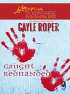 Caught Redhanded ebook by Gayle Roper