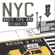 NYC Basic Tips and Etiquette ebook by Nathan W. Pyle