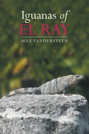 Iguanas of El Ray ebook by Max Vandersteen
