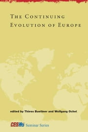 The Continuing Evolution of Europe ebook by Buettner, Thiess; Ochel, Wolfgang