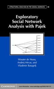 Exploratory Social Network Analysis with Pajek ebook by de Nooy, Wouter