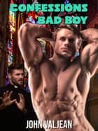 Confessions of a Bad Boy ebook by