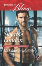 Mr. Dangerously Sexy ebook by Stefanie London