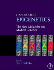 Handbook of Epigenetics - The New Molecular and Medical Genetics ebook by Trygve Tollefsbol