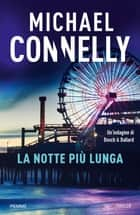 La notte più lunga eBook by Michael Connelly