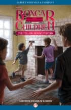 The Yellow House Mystery ebook by Gertrude Chandler Warner, Mary Gehr