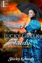 Lucky Creek Lady ebook by Shirley Kennedy