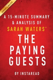 Summary of The Paying Guests - by Sarah Waters | Includes Analysis ebook by Instaread Summaries