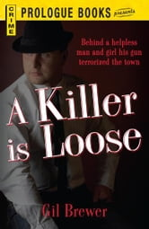 A Killer is Loose ebook by Gil Brewer