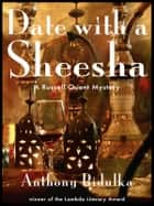 Date With A Sheesha ebook by Anthony Bidulka