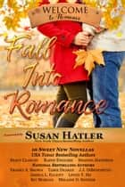 Fall Into Romance ebook by Melanie D. Snitker, Stacy Claflin, Raine English,...