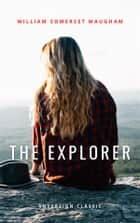 The Explorer - A Melodrama In Four Acts ebook by
