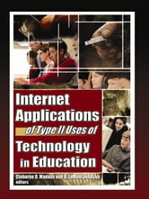 Internet Applications of Type II Uses of Technology in Education ebook by