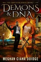 Demons and DNA ebook by Meghan Ciana Doidge